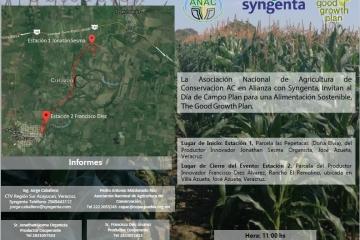 ANAC AC en alianza con Syngenta, realizarán Día de Campo en Parcela Escuela Demostrativa del Plan para una Alimentación Sostenible (The Good Growth Plan), en el municipio de José Azueta, Veracruz, el 9 de marzo del 2018.